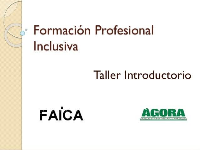 Formación Profesional Inclusiva Taller Introductorio