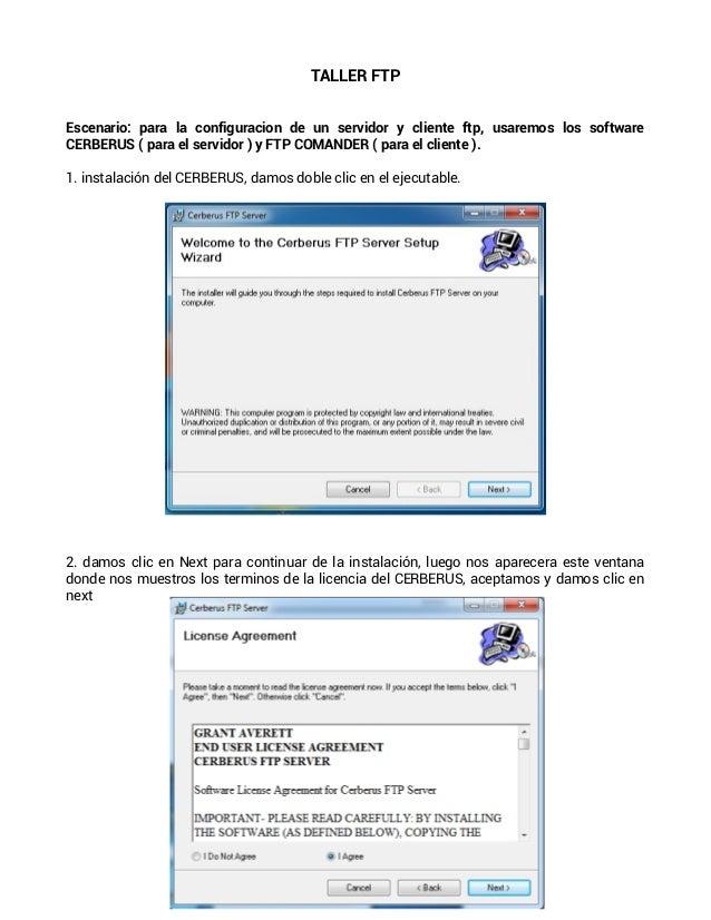 TALLER FTPEscenario: para la configuracion de un servidor y cliente ftp, usaremos los softwareCERBERUS ( para el servidor ...