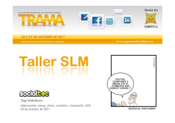 Tags SlideShare:Adprosumer, xarop, foton, socialtec, cloudsuite, SGD26 de octubre de 2011