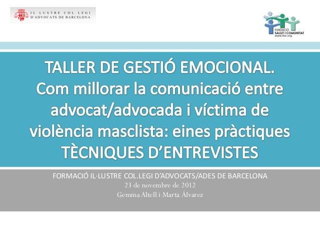 FORMACIÓ IL·LUSTRE COL.LEGI D'ADVOCATS/ADES DE BARCELONA 23 de novembre de 2012 Gemma Altell i Marta Álvarez