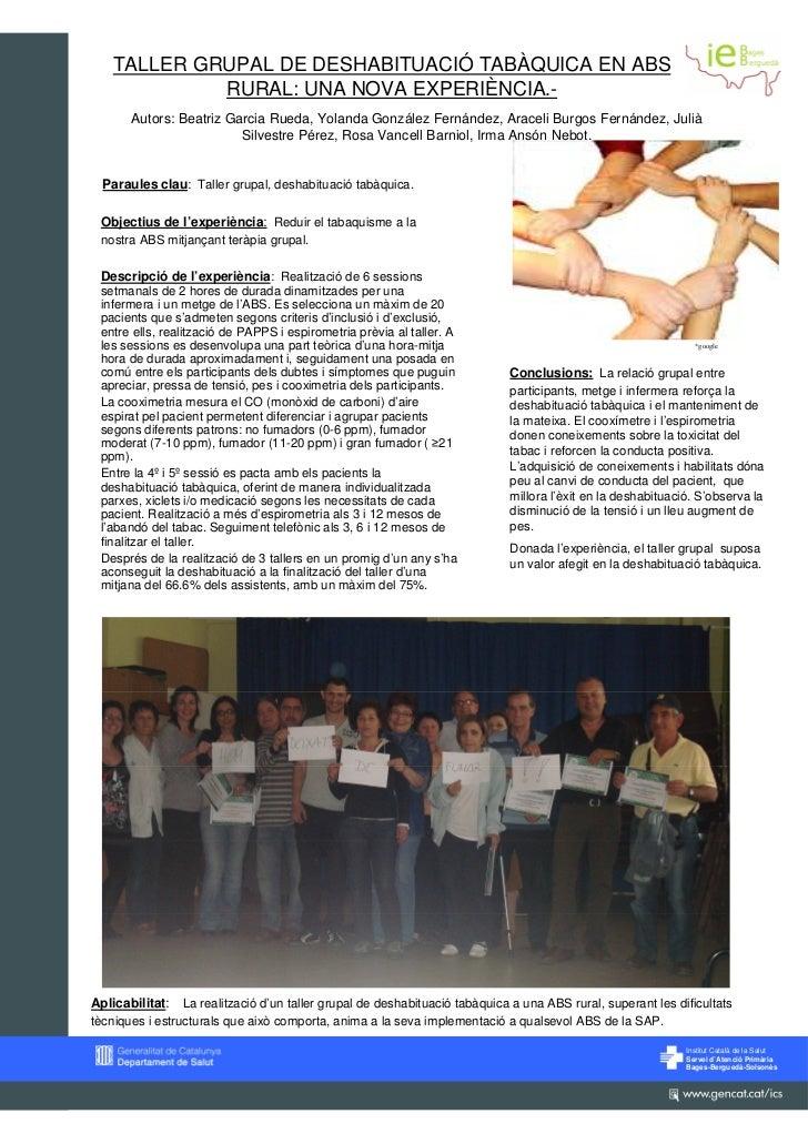 TALLER GRUPAL DE DESHABITUACIÓ TABÀQUICA EN ABS            RURAL: UNA NOVA EXPERIÈNCIA.-       Autors: Beatriz Garcia Rued...