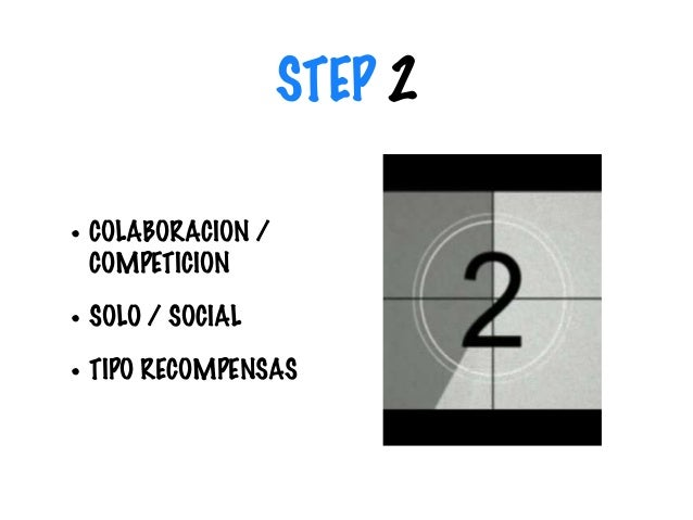 STEP 2 • COLABORACION / COMPETICION • SOLO / SOCIAL • TIPO RECOMPENSAS