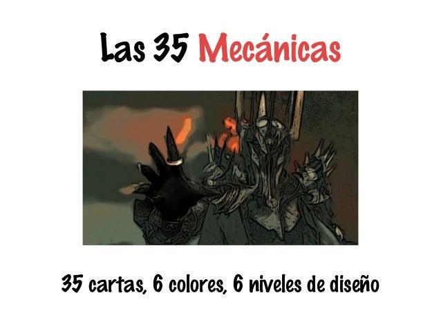 Las 35 Mecánicas  35 cartas, 6 colores, 6 niveles de diseño