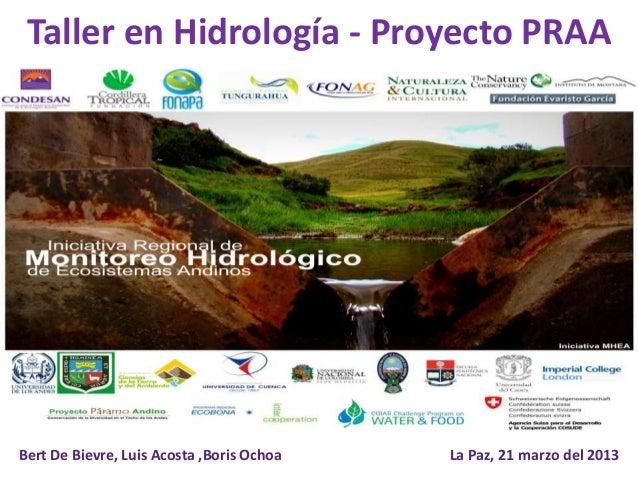 Taller en Hidrología - Proyecto PRAA   Iniciativa Regional            Monitoreo hidrológico              de ecosistemas an...