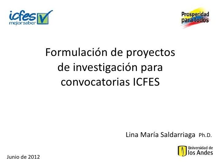 Formulación de proyectos                  de investigación para                   convocatorias ICFES                     ...