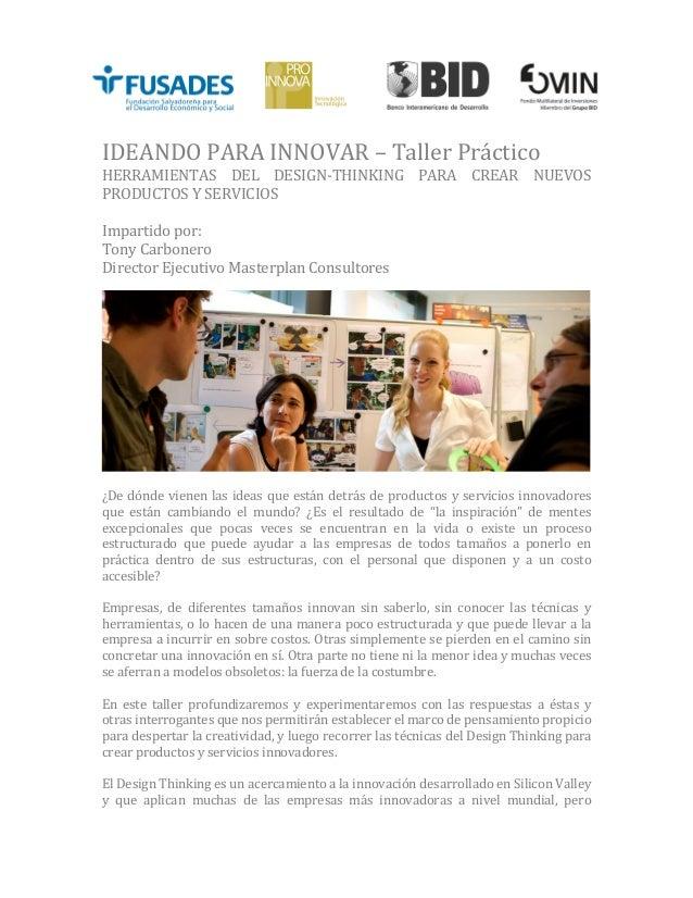 IDEANDO  PARA  INNOVAR  –  Taller  Práctico   HERRAMIENTAS   DEL   DESIGN-‐THINKING   PARA   C...