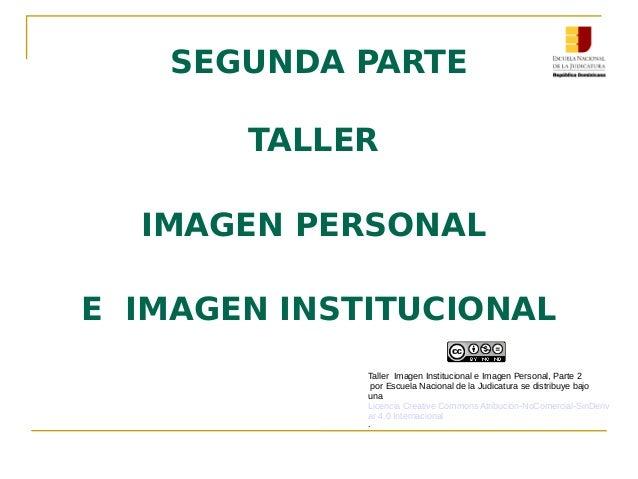 Enj 500 Presentación Taller Imagen Institucional Parte 2