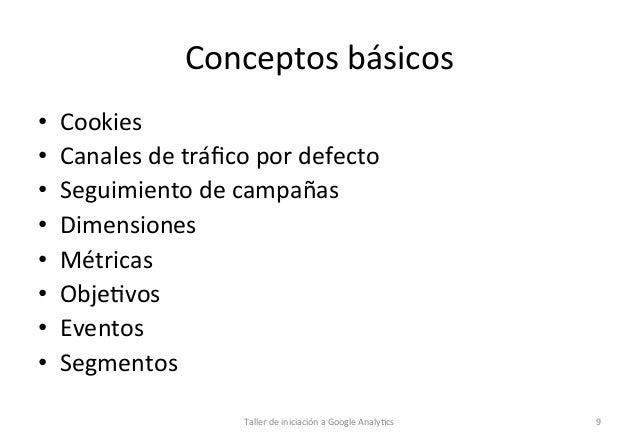 Conceptos  básicos   • • • • • • • •  Cookies   Canales  de  tráfico  por  defecto   Seguimiento  ...