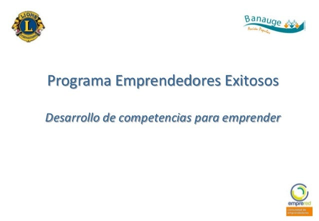 Programa Emprendedores Exitosos Desarrollo de competencias para emprender