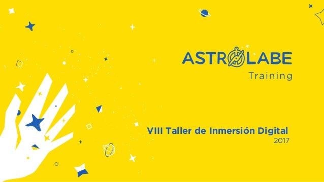 VIII Taller de Inmersión Digital 2017