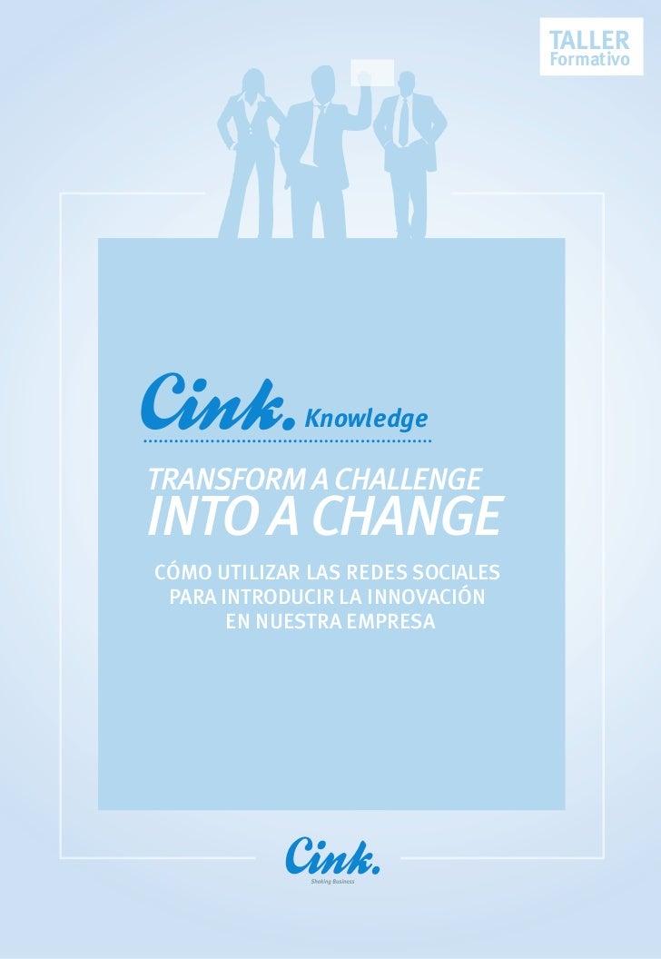 TALLER                                   Formativo             KnowledgeTRANSFORM A CHALLENGEINTO A CHANGECÓMO UTILIZAR LA...