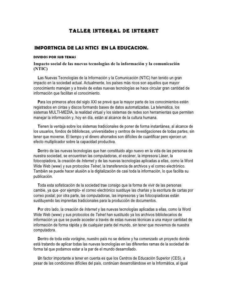 TALLER INTEGRAL DE INTERNET   IMPORTNCIA DE LAS NTICS EN LA EDUCACION. DIVIDOS POR SUB TEMAS Impacto social de las nuevas ...