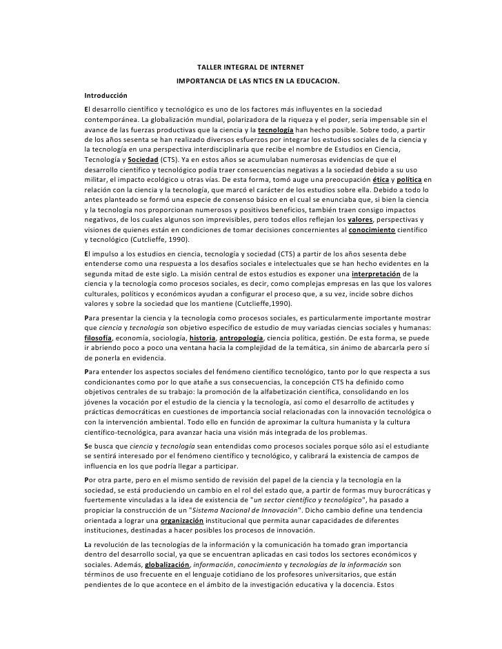 TALLER INTEGRAL DE INTERNET<br />IMPORTANCIA DE LAS NTICS EN LA EDUCACION.<br />Introducción <br />El desarrollo científic...