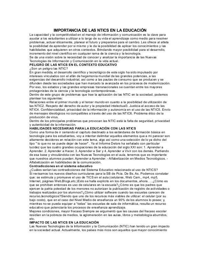 IMPORTANCIA DE LAS NTICS EN LA EDUCACIÓN La capacidad y la competitividad en el manejo de información y comunicación es la...