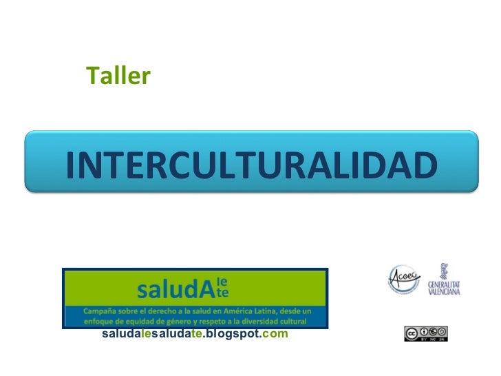 TallerINTERCULTURALIDAD saludalesaludate.blogspot.com