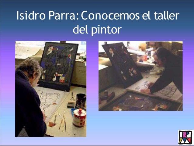 Isidro Parra:Conocemos el taller del pintor