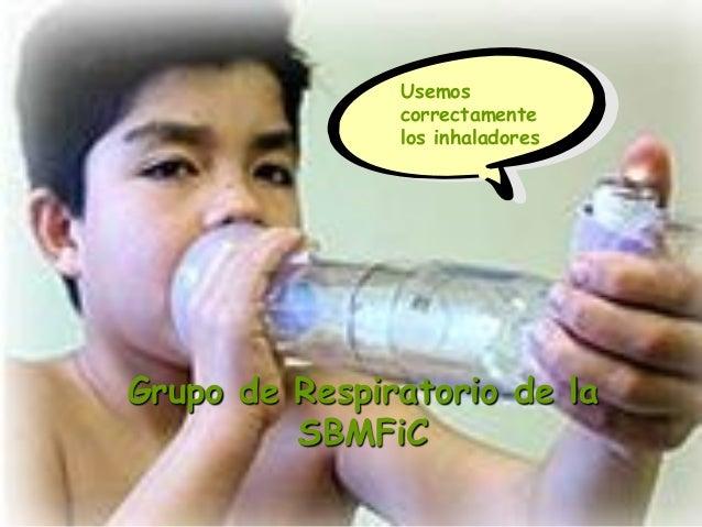 Usemos correctamente los inhaladores  Grupo de Respiratorio de la SBMFiC