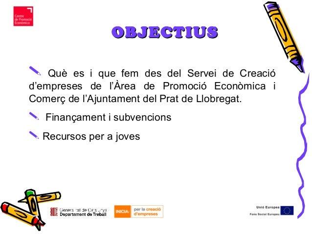  Què es i que fem des del Servei de Creació d'empreses de l'Àrea de Promoció Econòmica i Comerç de l'Ajuntament del Prat ...