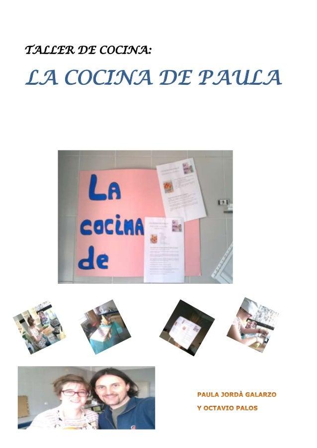 OCTAVIO PALOS PAMPLONA TALLER DE COCINA: LA COCINA DE PAULA