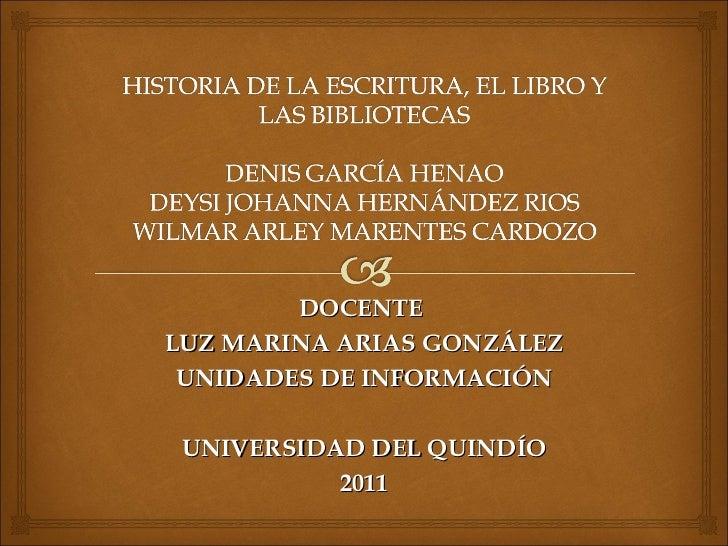 DOCENTE  LUZ MARINA ARIAS GONZÁLEZ UNIDADES DE INFORMACIÓN UNIVERSIDAD DEL QUINDÍO 2011