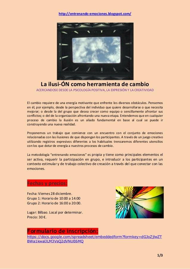 http://entrenando-emociones.blogspot.com/         La ilusi-ÓN como herramienta de cambio      ACERCANDOSE DESDE LA PSICOLO...