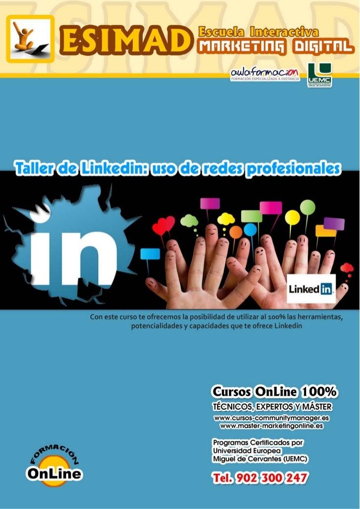 Taller de Linkedin: uso de redes profesionales         PRESENTACIÓN         Las Redes Sociales profesionales son uno de lo...