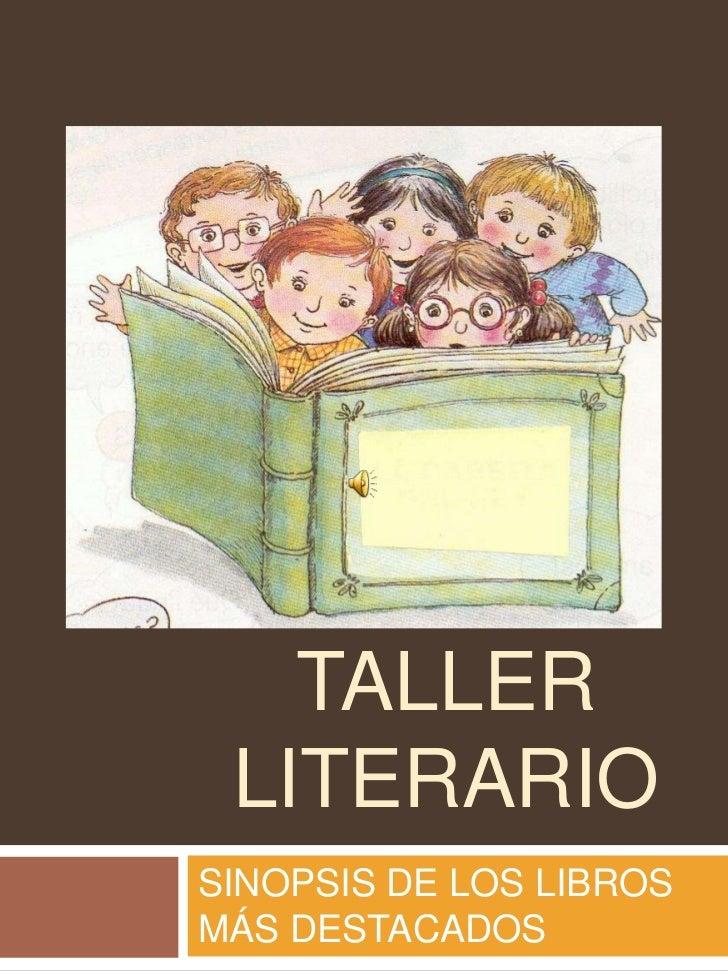 TALLER LITERARIOSINOPSIS DE LOS LIBROSMÁS DESTACADOS