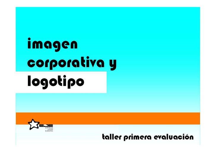 objetivos  • importancia de la imagen corporativa • elementos de la imagen corporativa • características básicas logotipo ...