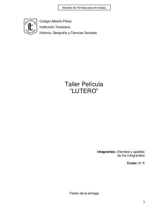 """5Colegio Alberto PérezInstitución TeresianaHistoria, Geografía y Ciencias Sociales.Taller Película""""LUTERO""""Integrantes: (No..."""