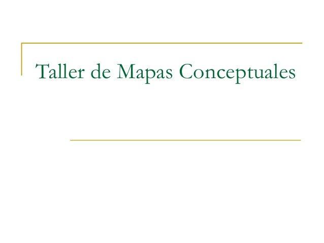 Taller de Mapas Conceptuales