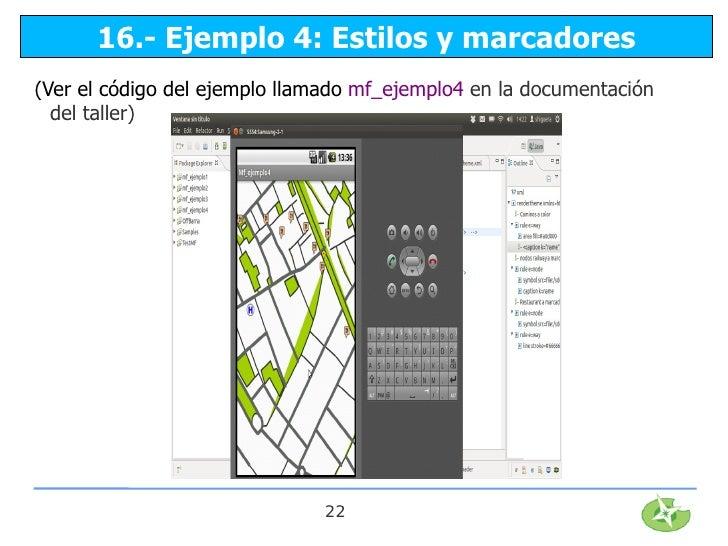 16.- Ejemplo 4: Estilos y marcadores(Ver el código del ejemplo llamado mf_ejemplo4 en la documentación  del taller)       ...
