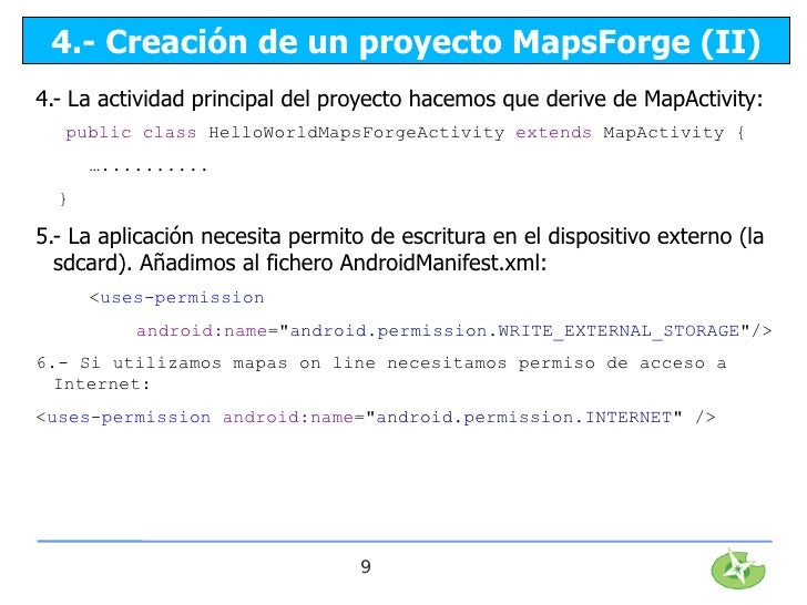 4.- Creación de un proyecto MapsForge (II)4.- La actividad principal del proyecto hacemos que derive de MapActivity:   pub...