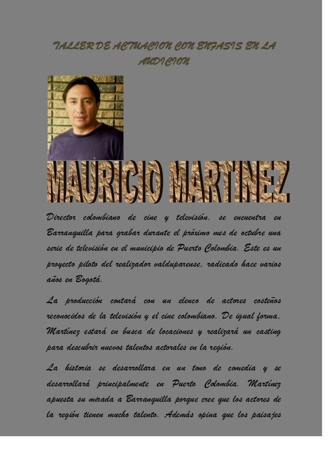 TALLER DE ACTUACION CON ENFASIS EN LA AUDICION Director colombiano de cine y televisión, se encuentra en Barranquilla para...