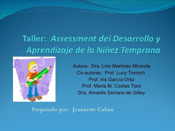 Preparado por:  Jeannette Cabán Autora:  Dra. Lirio Martínez Miranda Co-autoras:  Prof. Lucy Torrech  Prof. Iris García Or...