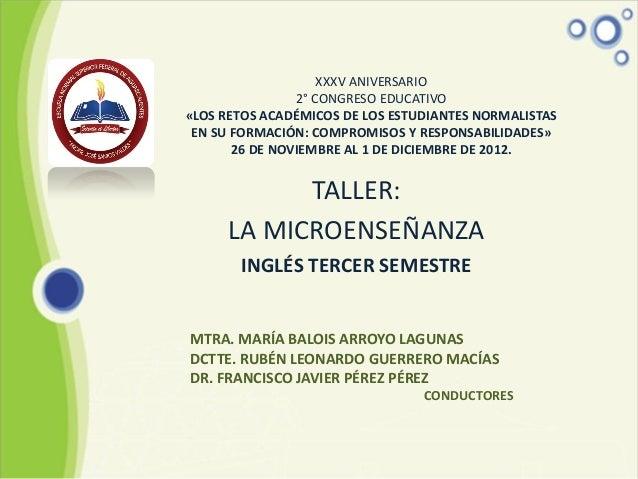 XXXV ANIVERSARIO                2° CONGRESO EDUCATIVO«LOS RETOS ACADÉMICOS DE LOS ESTUDIANTES NORMALISTAS EN SU FORMACIÓN:...