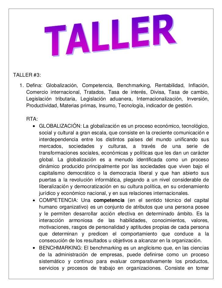 TALLER #3: <br />Defina: Globalización, Competencia, Benchmarking, Rentabilidad, Inflación, Comercio internacional, Tratad...