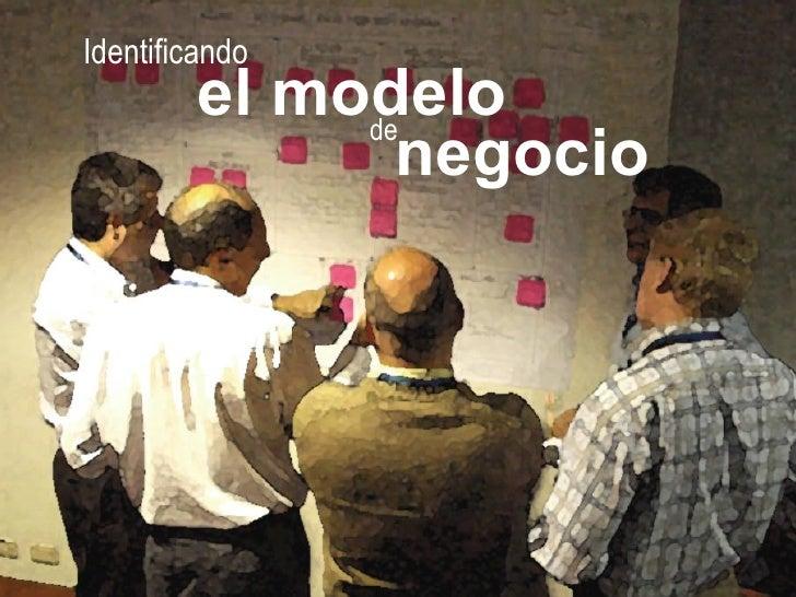 Identificando el modelo de negocio