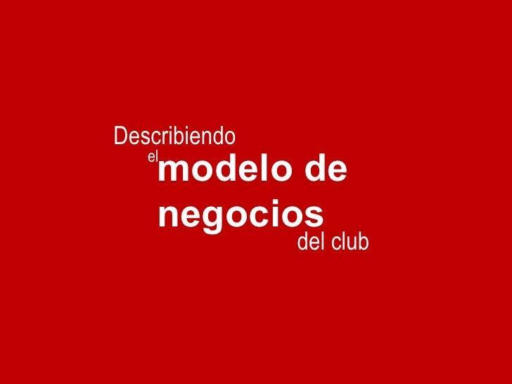 del club Describiendo modelo de negocios  el