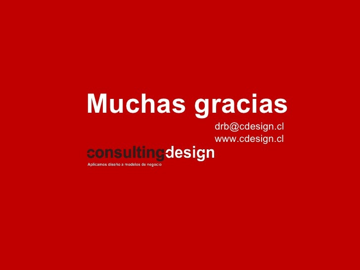 Muchas gracias [email_address] www.cdesign.cl