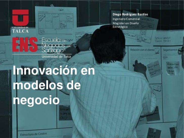 Diego Rodríguez Bastías                Ingeniero Comercial                Magister en Diseño                EstratégicoInn...