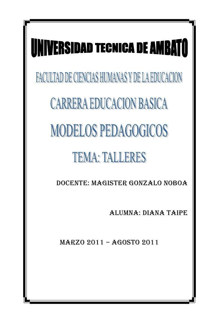 DOCENTE: MAGISTER GONZALO NOBOA<br />ALUMNA: DIANA TAIPE<br />MARZO 2011 – AGOSTO 2011<br />Taller    # 1<br />l.-  OBJETI...
