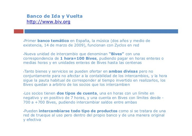 Banco de Ida y Vuelta http://www.biv.orgPrimer banco temático en España, la música (dos años y medio deexistencia, 14 de m...