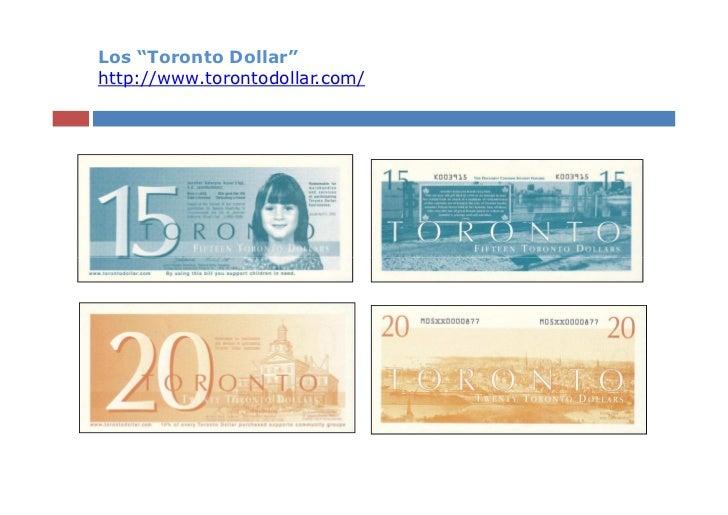 """Los """"Toronto Dollar""""http://www.torontodollar.com/"""