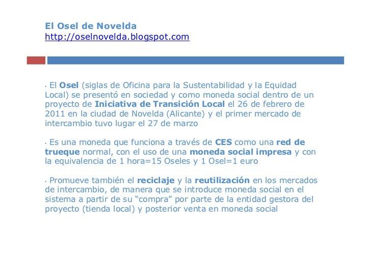 El Osel de Noveldahttp://oselnovelda.blogspot.com•El Osel (siglas de Oficina para la Sustentabilidad y la EquidadLocal) se...