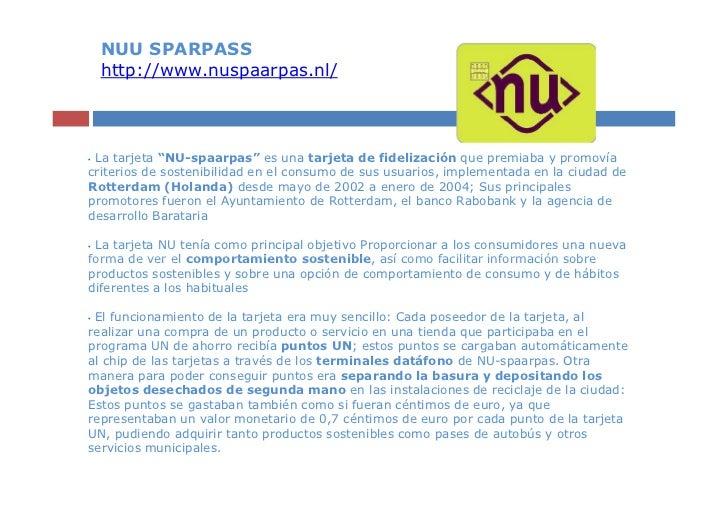 """NUU SPARPASS    http://www.nuspaarpas.nl/•La tarjeta """"NU-spaarpas"""" es una tarjeta de fidelización que premiaba y promovíac..."""