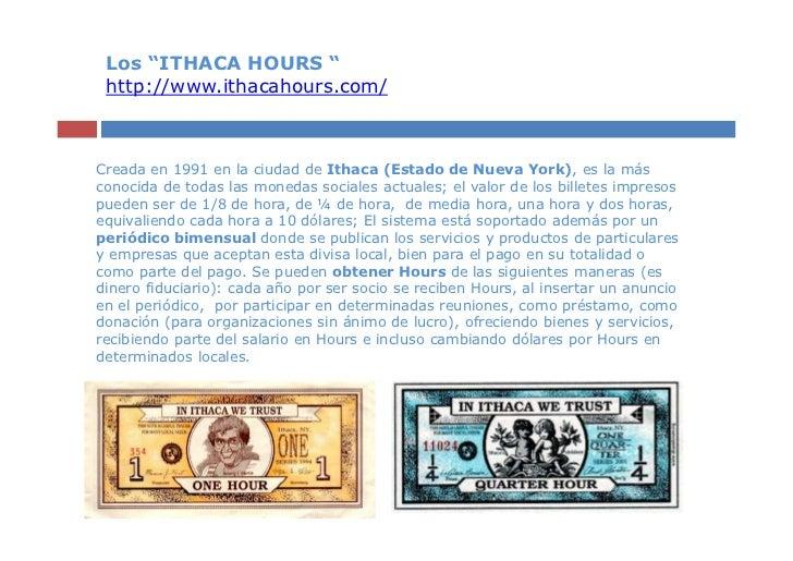 """Los """"ITHACA HOURS """" http://www.ithacahours.com/Creada en 1991 en la ciudad de Ithaca (Estado de Nueva York), es la máscono..."""