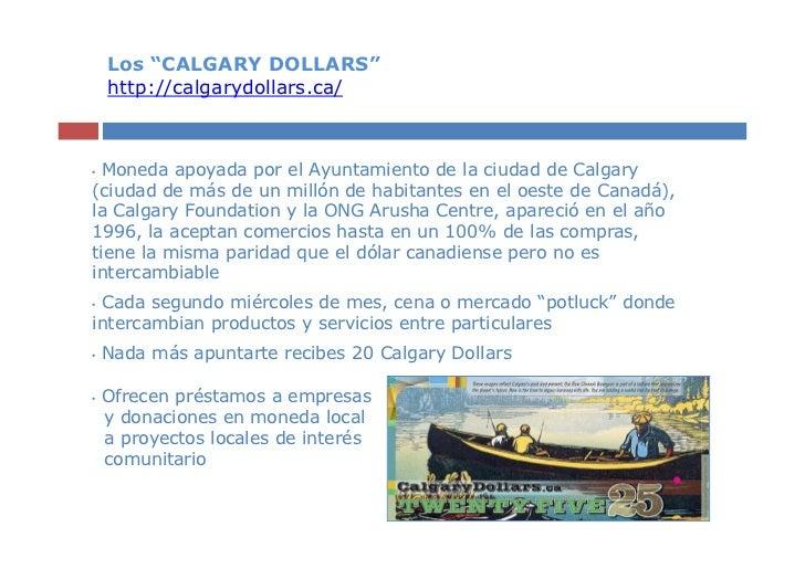 """Los """"CALGARY DOLLARS""""    http://calgarydollars.ca/• Moneda apoyada por el Ayuntamiento de la ciudad de Calgary(ciudad de m..."""