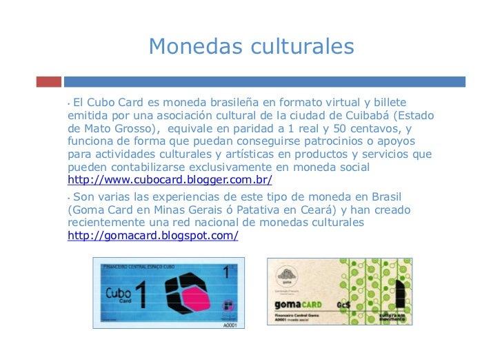 Monedas culturales•El Cubo Card es moneda brasileña en formato virtual y billeteemitida por una asociación cultural de la ...