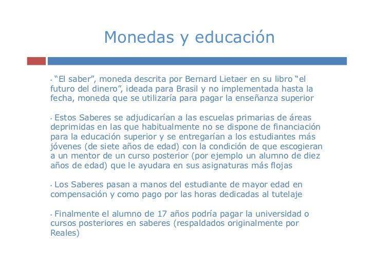 """Monedas y educación•""""El saber"""", moneda descrita por Bernard Lietaer en su libro """"elfuturo del dinero"""", ideada para Brasil ..."""
