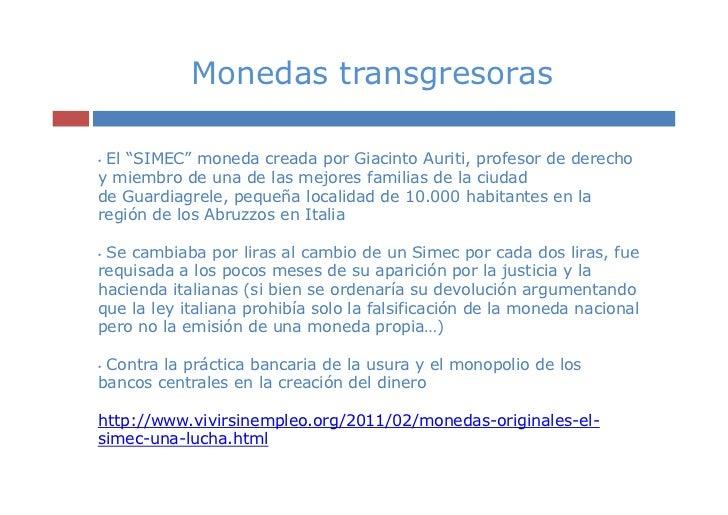 """Monedas transgresoras•El """"SIMEC"""" moneda creada por Giacinto Auriti, profesor de derechoy miembro de una de las mejores fam..."""
